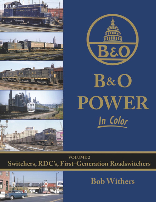 B&O Power In Color -- Volume 2: Switchers, RDC's, First-Generation Roadswitchers (Hardcover, 128 PP)