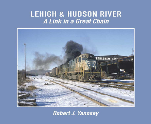 Lehigh & Hudson River: A Link in a Great Chain -- Softcover