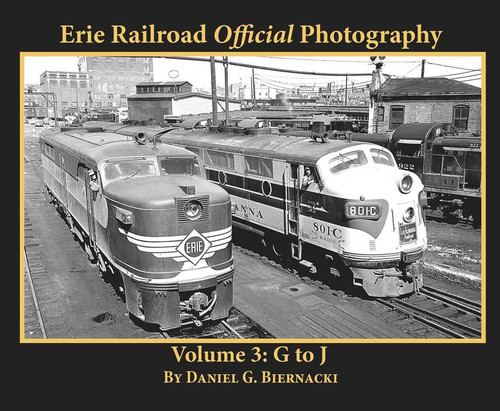 Erie Railroad Official Photography -- Volume 3: G to J
