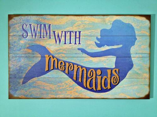 Swim with Mermaids Vintage Wooden Sign