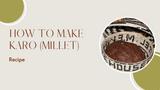 Recipe: Karo (Millet)