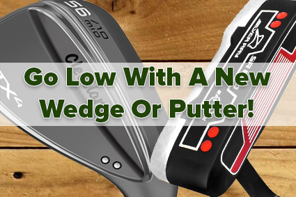 Wedges & Putters