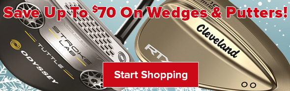 Save Up To $70 On Wedges & Putters!