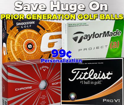 Save HUGE On Prior Generation Golf Balls - 99¢ Personalization!