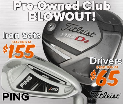 d5058bc331e2 Pre-Owned Club Blowout - Drivers Starting At  65! Irons Starting At  155!