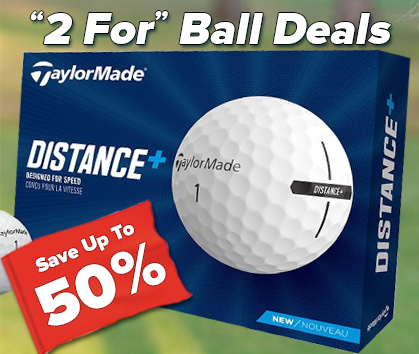 Stock up for the Season! 2 For Golf Balls - Save up to $30! Shop Now!