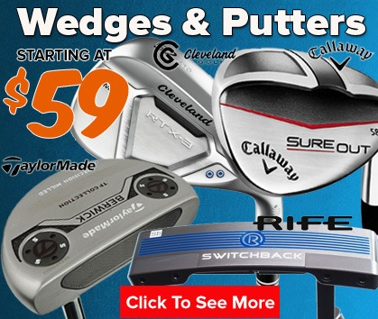 $59+ Wedges & Putters!