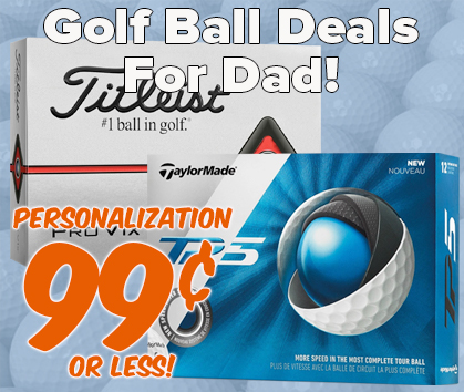 Golf Ball Deals For Dad Plus 99¢ Personalization - Shop Now!