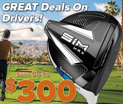 Great deals on Drivers from all the Top Brands! Save up to $300! Shop Now!