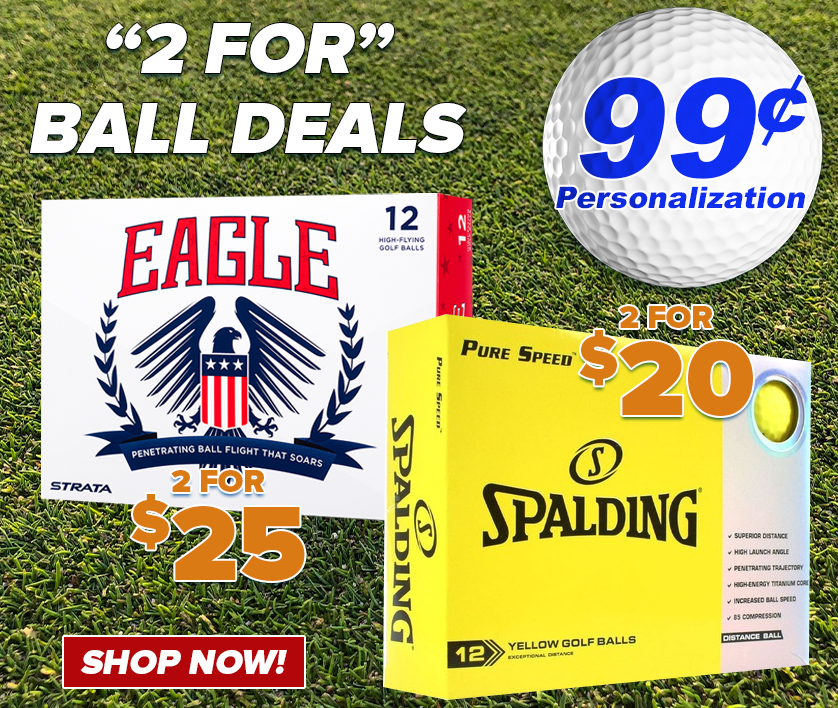 2 For Golf Ball Deals! 99¢ Personalization! Shop Now!