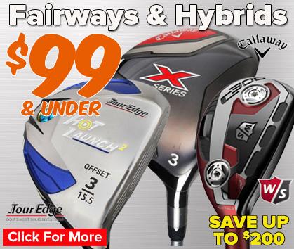 Fairways & Hybrids Under $99 - Save Up To $200!