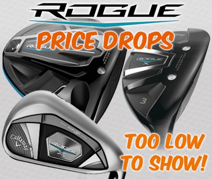 Callaway Rogue Price Drops! Too Low To Show!