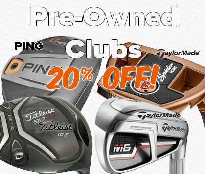 20% OFF Pre-Owned Clubs!