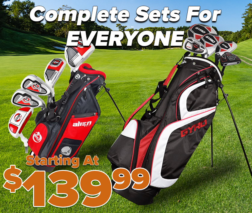 Complete Golf Sets for the Entire Family! Complete Sets Starting At $139.99! Shop Now!