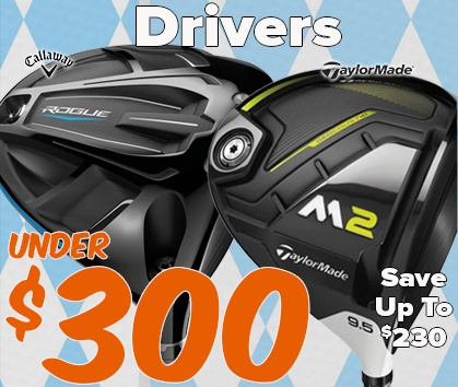 Drivers Under $300! Save Up To $230! - Shop NOW!