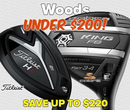 Woods Under $200!