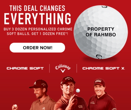 Buy 3 Dozen Get 1 Dozen FREE Callaway Chrome Soft Balls! This Deal Changes Everything!Shop Now!