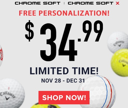 Callaway Chrome Soft and Chrome Soft X Golf Balls Just $39.99/Dozen Plus FREE Personalization!