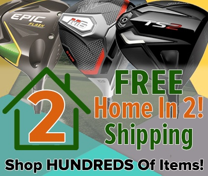 Get Your New Gear Faster With FREE Home In 2! Shipping At Rock Bottom Golf!