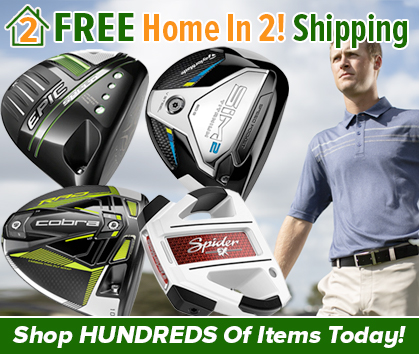 FREE Home In 2 Shipping! Shop Hundreds Of Golf Items Today! Shop Now!