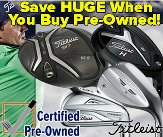 Save HUGE On Certified Pre-Owned Clubs!