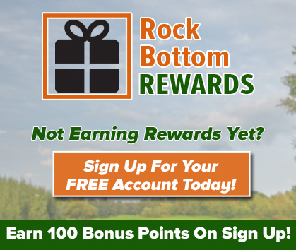 Rock Bottom Rewards! Not Earning Rewards Yet? Sign Up for Your FREE Account Today And Earn 100 Bonus Points On Sign Up!