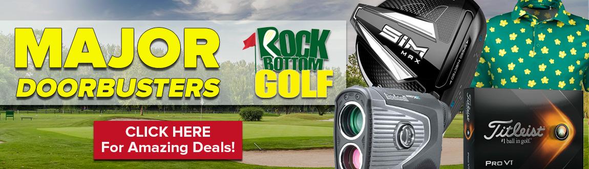 Major Doorbusters For Augusta At Rock Bottom Golf! Shop NowQ