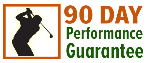 90 Day Performance Gaurantee!