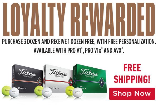 Titleist Pro V1, Pro V1x, & AVX Loyalty Rewarded!