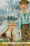 Francis And Eddie: The True Story of America's Underdogs [Hardcover] by Brad Herzog