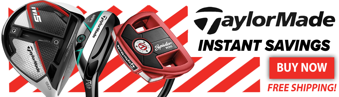 Instant Savings On TaylorMade! Shop Now!