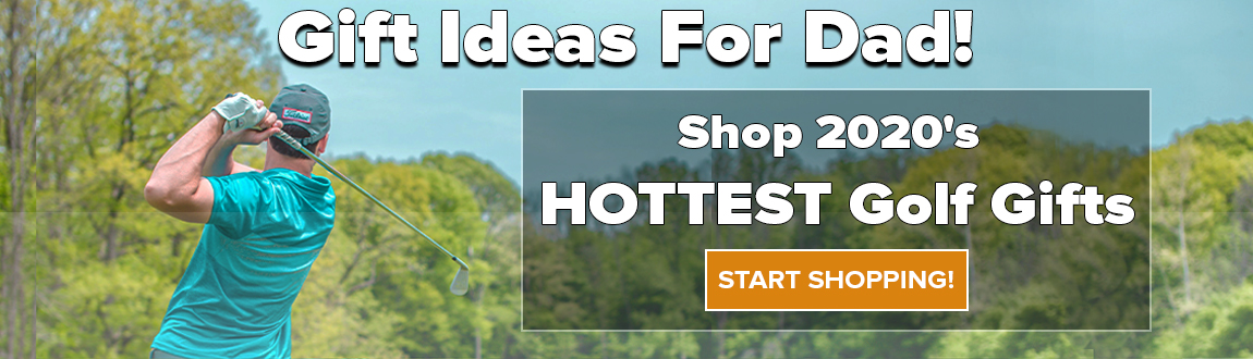 2020's HOTTEST Golf Gift Ideas For Dad! - Start Shopping!