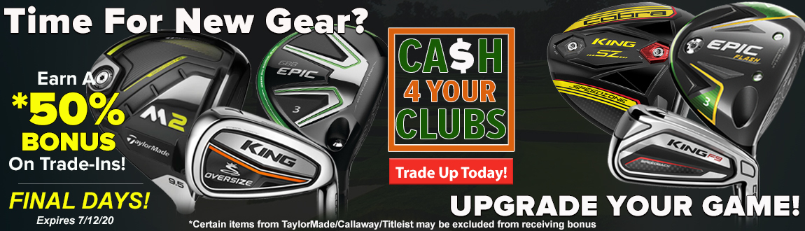 Time For New Gear? Upgrade Your Game and Earn a 50% Bonus On Trade-Ins! Final Days! Trade Up Today!