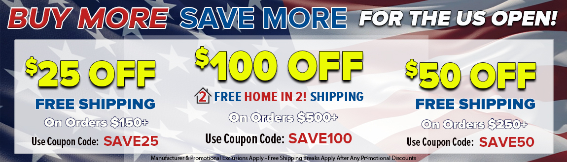 Buy More, Save MORE! For the US OPEN! Up To $100 Off!