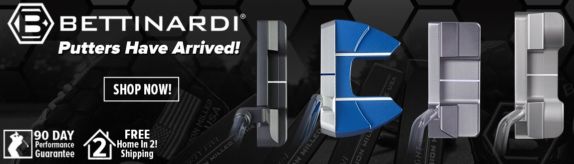 Bettinardi Putters Have Arrived! Shop Now!