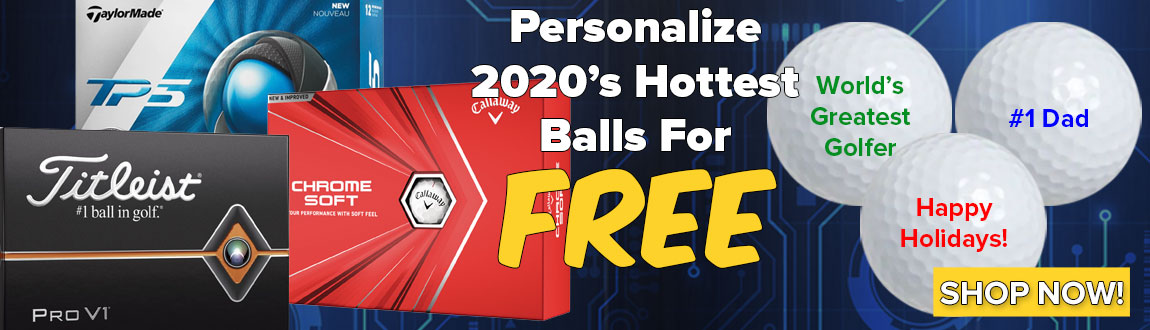 Personalize 2020s Hottest Golf Balls For FREE! Shop Now!