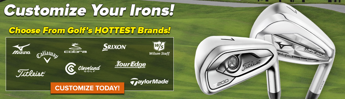 Customize Your Golf Clubs! Choose From Golf's HOTTEST Brands! Customize Today!