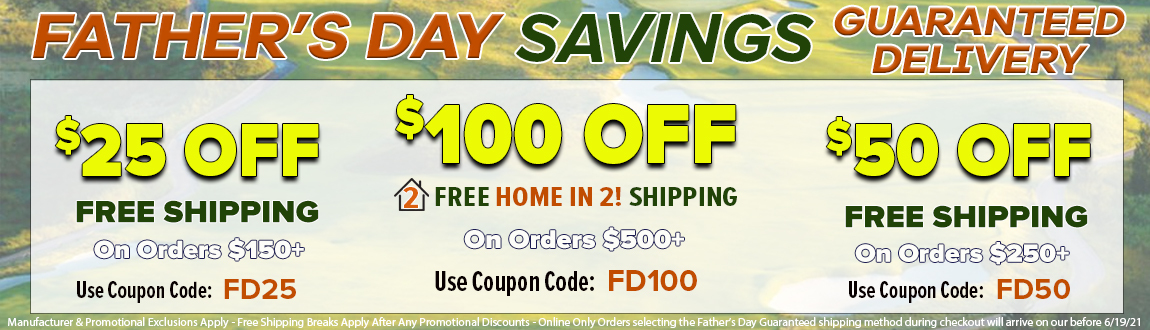 Fathers Day Savings On Golf Gear With Guaranteed Delivery! Up To $100 Off! Shop Now!