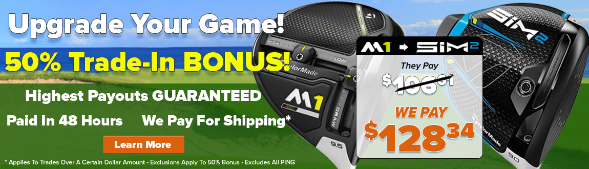 Upgrade Your Game! 50% Trade-In Bonus! Highest Payouts Guaranteed! Learn More!