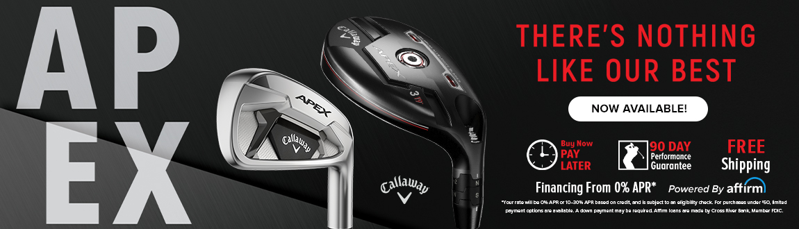 Callaway APEX! There's Nothing Like Our Best! Now Available!