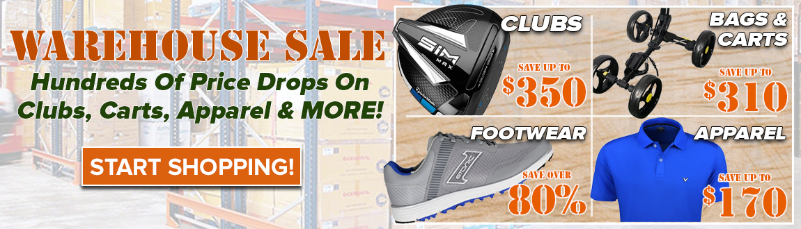 This Weekend Only: Warehouse Sale Savings On Clubs, Carts, Apparel and More - Shop Now!