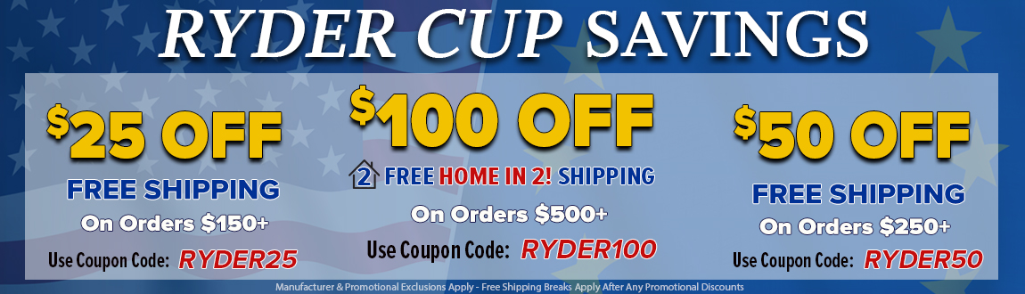 Up To $100 Off For The Ryder Cup! Shop Now!