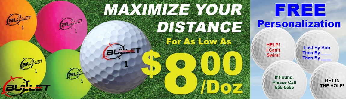 MAXIMIZE Your Distance With NEW Bullet Golf Balls Plus FREE Personalization!