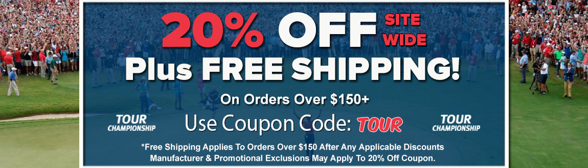 20% OFF Plus FREE Shipping For The Tour Championship!