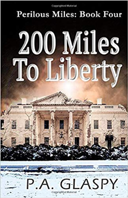 """""""200 Miles to Liberty"""" by P.A. Glaspy"""