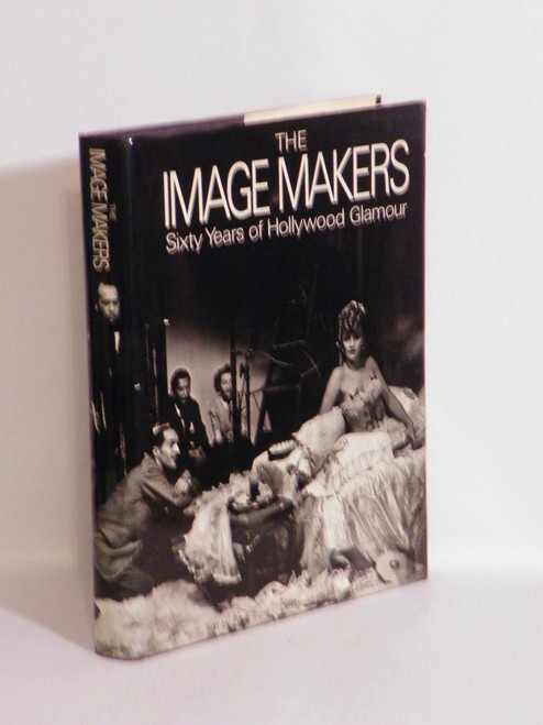 The Image Makers : Sixty Years of Hollywood Glamour HOLLYWOOD BOMBSHELLS