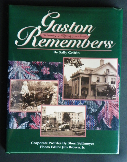 Gaston Remembers: Weaving a Tapestry in Time (1994 HC) NORTH CAROLINA Griffin