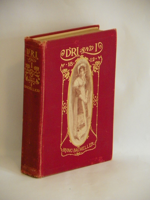 D'ri and I : A Tale of Daring Deeds in the Second War with British.. Irving Bacheller 1902