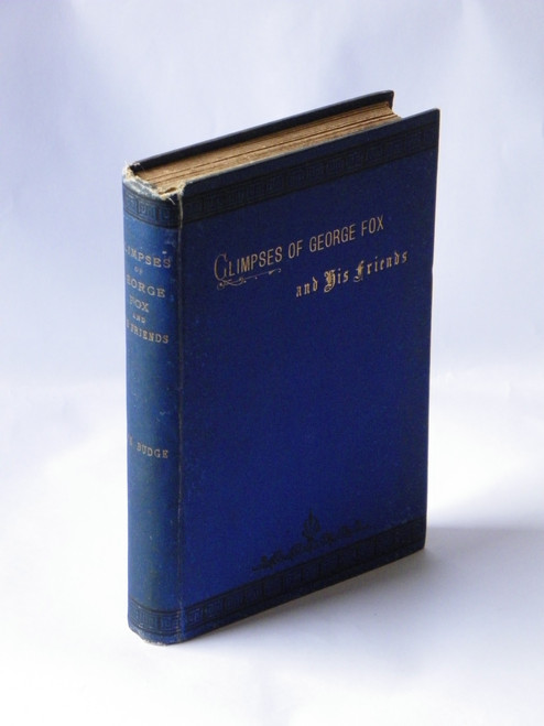 Glimpses of George Fox and His Friends (ca 1888 HC) by Jane Budge
