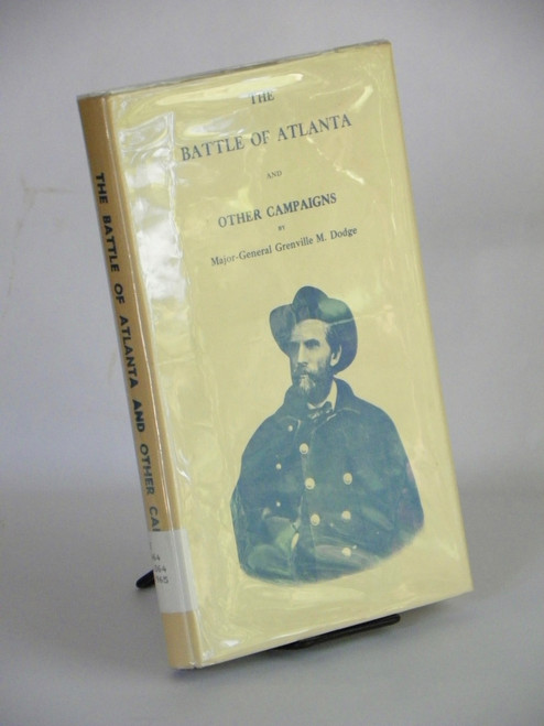 The Battle of Atlanta and Other Campaigns (1965) Major-Gen Grenville M. Dodge